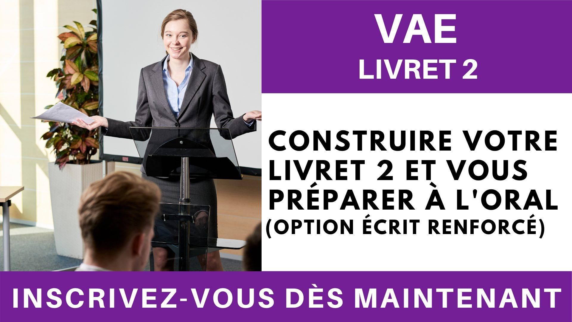 VAE Livret 2 - Construire votre livret 2 et vous préparer à l'oral (option écrit renforcé)