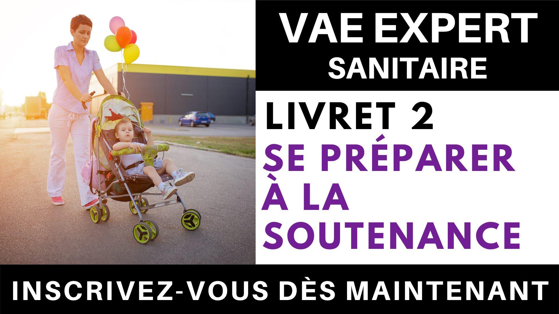 VAE EXPERT SANITAIRE - Livret 2 Se préparer à la soutenance (2)