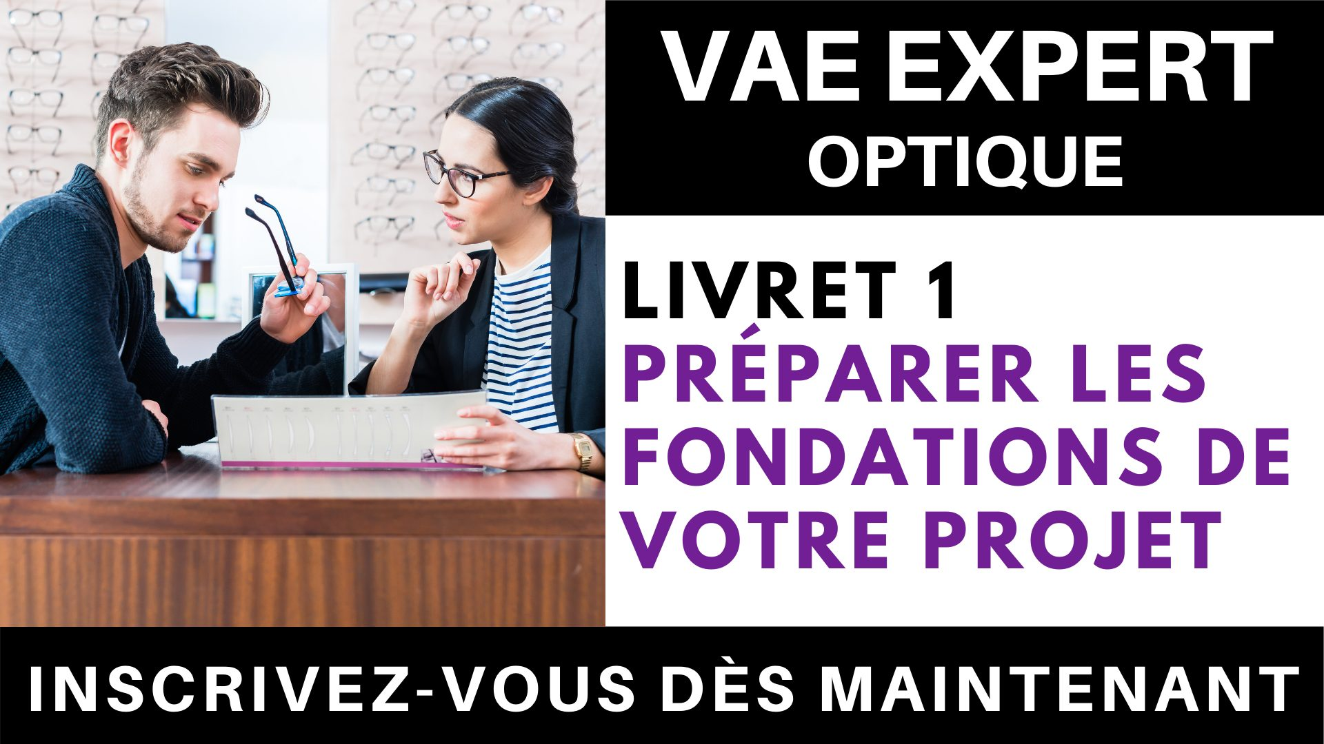 VAE LIVRET 1 OPTIQUE - préparer les fondations de votre projet