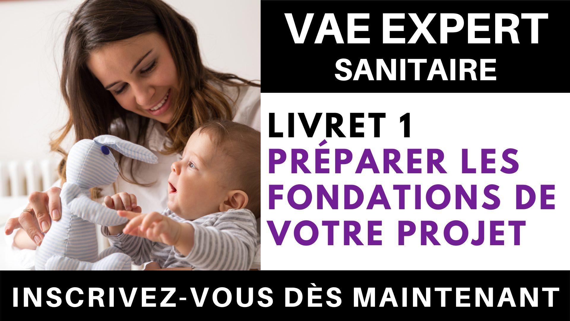 VAE LIVRET 1 SANITAIRE - préparer les fondations de votre projet